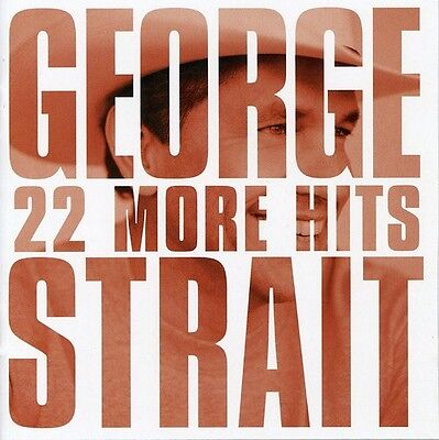 George Strait   22 More Hits  New Cd