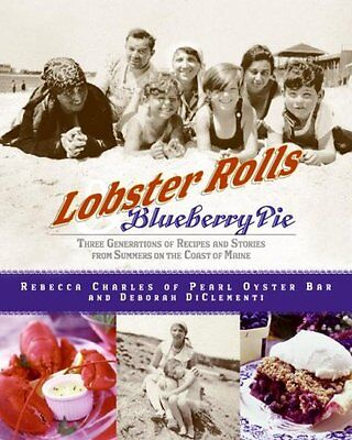 Lobster Rolls And Blueberry Pie  Three Generations Of Recipes And Stories From S