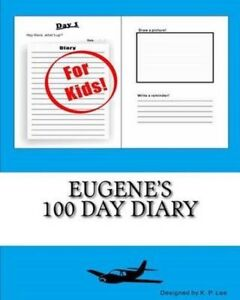 Eugene's 100 Day Diary by Lee, K. P. -Paperback