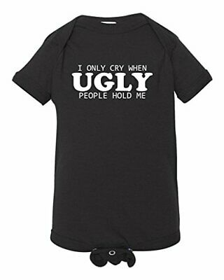 Baby Bodysuit. I Only Cry When Ugly People Hold Me (Lustig Cry Baby)