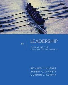 hughes ginnette and curphy enhancing the lessons of experience Leadership: enhancing the lessons of experience,4e,was enhancing the lessons of experience,4e,was written authors hughes,ginnett,and curphy have drawn.