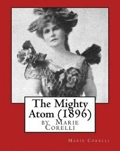The Mighty Atom (1896), by Marie Corelli -Paperback