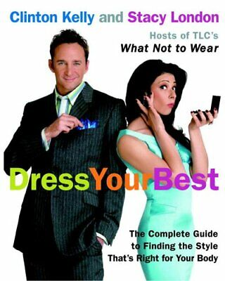 Dress Your Best: Complete Guide to Finding the Style That is Right for Your Bod