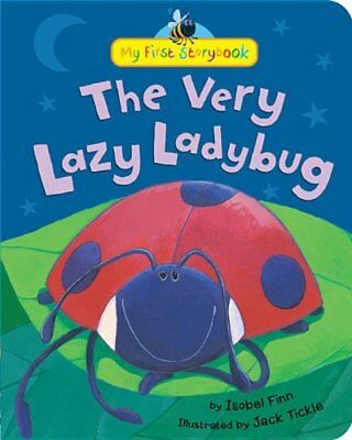 The Very Lazy Ladybug (My First Storybook)