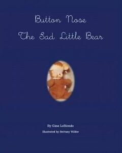 Button Nose the Sad Little Bear by Lobiondo, Gina -Paperback