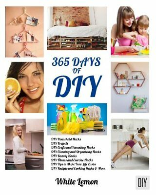 DIY: 365 Days of A Collection DIY Household Hacks Cleaning Organizing Projects