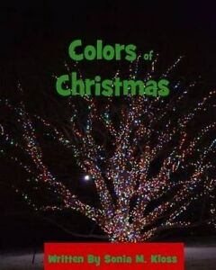 Colors of Christmas by Kloss, Sonia M. -Paperback