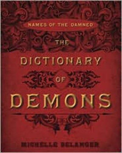 Dictionary of Demons: Names of the Damned 9780738723068 by Michelle Belanger