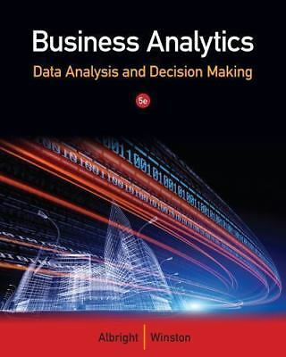 Business Analytics  Data Analysis   Decision Making 5Th Intl Edition