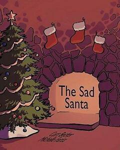NEW The Sad Santa by Curt Becker