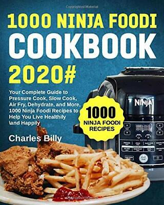 1000 Ninja Foodi Cookbook 2020#: Your Comple by Charles Billy New Paperback Book