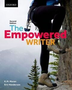 The Empowered Writer 2nd Edition K.M. Moran, Eric Henderson