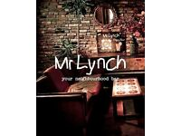 Mr Lynch Jesmond are looking for barteneders & bar support, full & part time