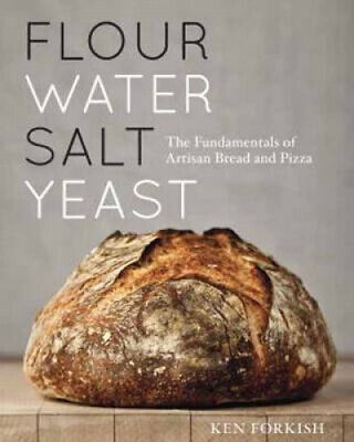 Flour Water Salt Yeast: The Fundamentals of Artisan Bread and Pizza.