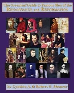 The Greenleaf Guide Famous Men Renaissance Reformat by Shearer Cynthia a