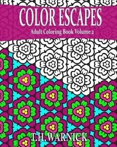 Color Escapes Adult Coloring Book Volume 2 by Warnick, T. H. -Paperback