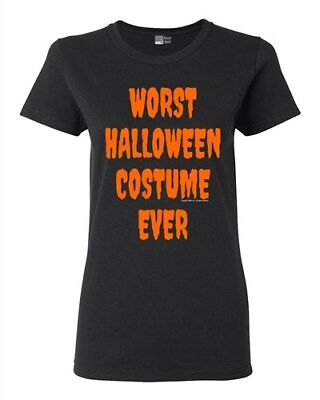 Ladies Worst Halloween Costume Ever Scary Funny T-Shirt Tee