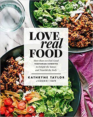 Love Real Food by Kathryne Taylor (2017. Digital)