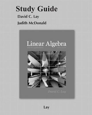 Student Study Guide for Linear Algebra and Its Applications by Lay, David (Linear Algebra And Its Applications Study Guide)