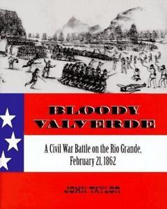 Bloody-Valverde-A-Civil-War-Battle-on-the-Rio-Grande-February-21-1862-Taylor