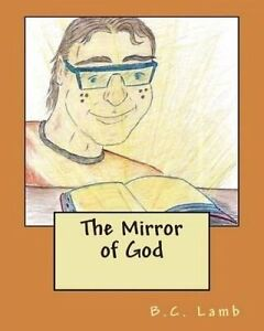 The Mirror of God by Lamb, B. C. -Paperback