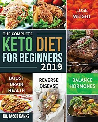 The Complete Keto Diet for Beginners  2019  Lose Weight  Balance Horm