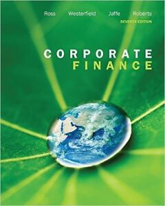 Corporate Finance 7th Ed by Ross, Westerfield, Jaffe, & Roberts