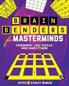 Brain-Benders-for-Masterminds-039-Crosswords-Logic-Puzzles-Word-Games-amp-More-Newm