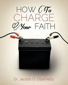 How to Charge Your Faith by Obamedo, Jacobs O. -Paperback