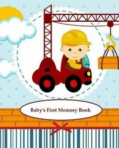 Baby's First Memory Book: Baby's First Memory Book; Construction  by Wonser, A.