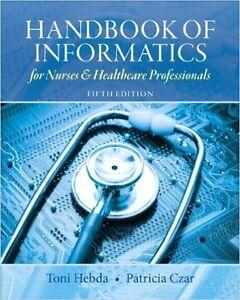 Informatics & Nursing 4th ed & Handbook of Informatics 5th ed