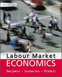 Labour Market Economics 5th Ed by Benjamin, Gunderson & Riddell