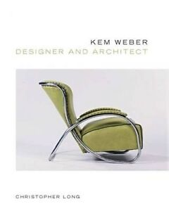 Kem Weber, Designer and Architect, Christopher Long