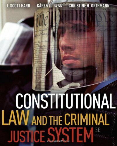 Constitutional Law And The Criminal Justice System By J Scott Harr