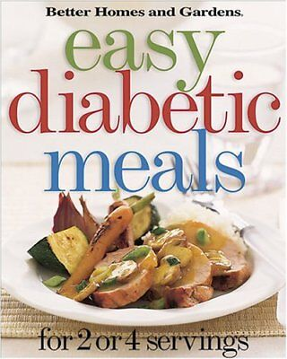 Easy Diabetic Meals: For 2 or 4 Servings (Better Homes & Gardens) by Better (Best Meals For Diabetics)