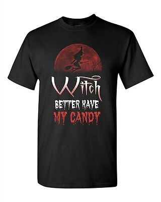 Witch Better Have My Candy Halloween Funny Costume Parody DT Adult T-Shirt