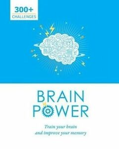 Brain Power: Train Your Brain and Improve Your Memory by Books Ltd, Parragon