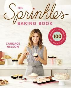 The Sprinkles Baking Book: Secret Recipes from Candace's Kit