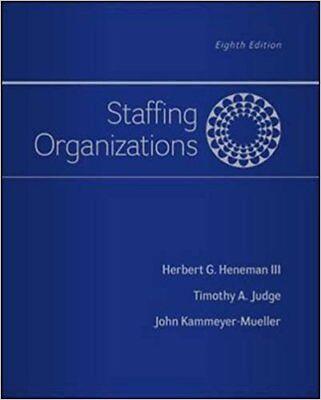 Staffing Organizations 8E Global Edition