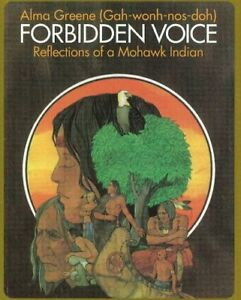 Forbidden voice: Reflections of a Mohawk Indian by Alma Greene