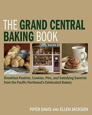 - The Grand Central Baking Book: Breakfast Pastries, Cookies, Pies, and Satisfying