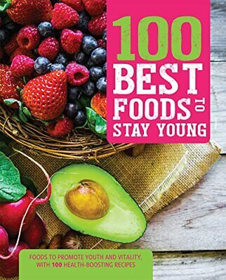 100 Best Foods to Stay Young (Best Food To Stay Young)