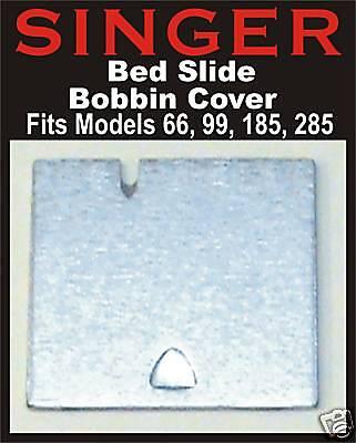 Singer Plate - SINGER Slide Plate Bobbin Cover Fits 66, 99, 99K,185J (Spartan) 192 #32569