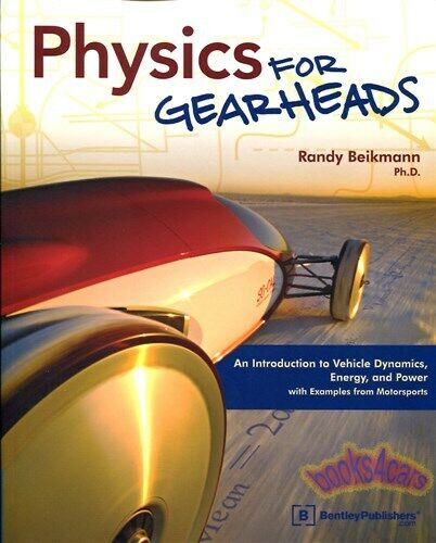 PHYSICS FOR GEARHEADS BOOK BEIKMANN VEHICLE DYNAMICS CAR RACING HANDLING