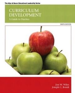Curriculum Development: A Guide to Practice by Joseph C. Bondi, Jon W. Wiles (Pa