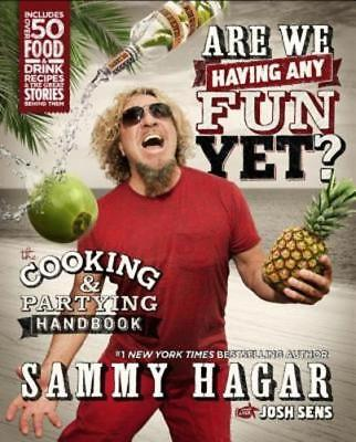 Cooks Handbook - Are We Having Any Fun Yet?: The Cooking & Partying Handbook by Sammy Hagar: New