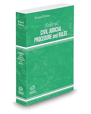 Federal Civil Judicial Procedure And Rules  2017 Revised Ed  By Thomson Reuters