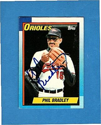 1990 TOPPS PHIL BRADLEY-BALTIMORE ORIOLES AUTOGRAPHED CARD