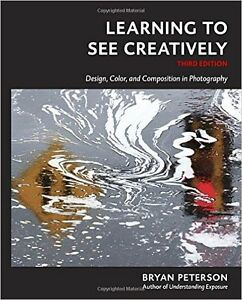 Learning to See Creatively, Third Edition: Design, Color, and Co