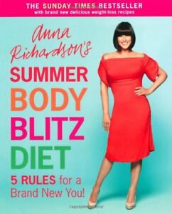 Anna Richardson's Summer Body Blitz Diet: Five Rules for a Brand New You-Anna R